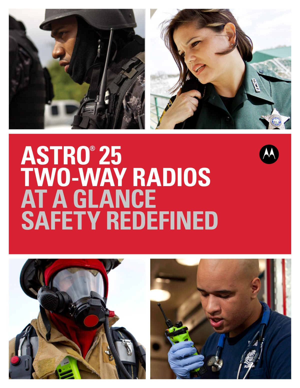 Astro 25 Two Way Radios at a Glance Safety Redefined